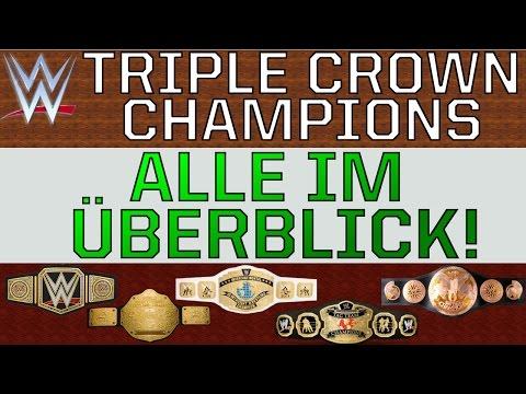 WWE Triple Crown Champions - Alle Wrestler & Infos im Überblick! (Deutsch/German)