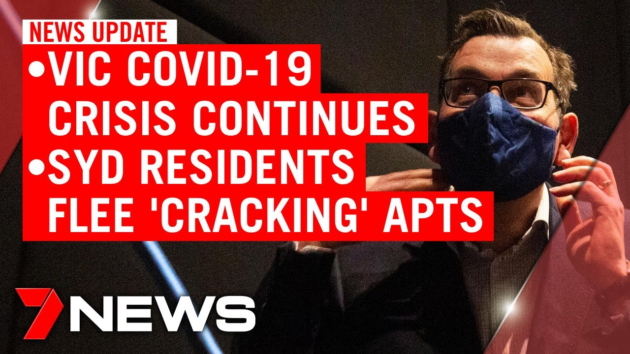 7NEWS Update - Friday, July 24: VIC's COVID-19 crisis continues; Sydney's cracking buildin