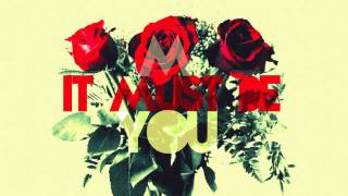 It Must Be You [Free Download] (Happy Valentine