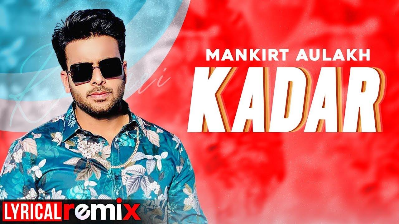 Kadar (Lyrical Remix) | Mankirt Aulakh | Sukh Sanghera | New Punjabi Song 2020 | Speed Records