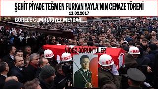GİRESUN'LU ŞEHİDİMİZ FURKAN YAYLA''NIN CENAZESİ - 13.02.2017