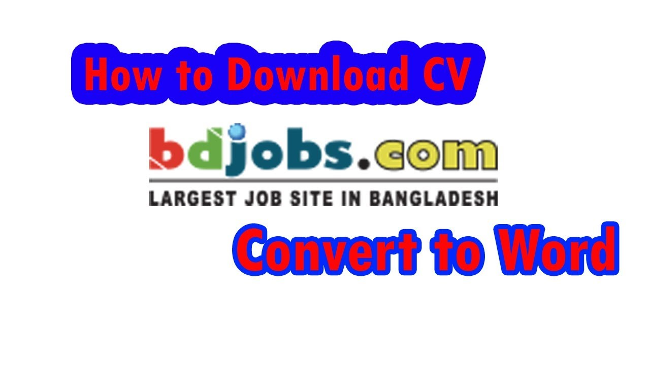 bdjobs cv or resume download and convert to Microsoft word 2018 ...