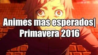 top 10 animes mas esperados| Primavera 2016