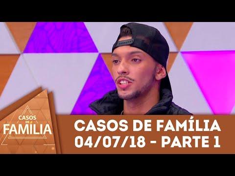 Caso Do Dia (04/07/18) - Parte 1 | Ou Você é Gay Ou Hétero... | Casos De Família