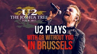U2 plays WITH OR WITHOUT YOU in BRUSSELS 2017 (MULTICAM - HD)