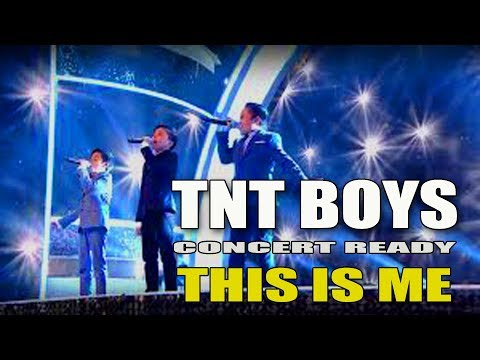 Concert ready TNT Boys , This Is Me