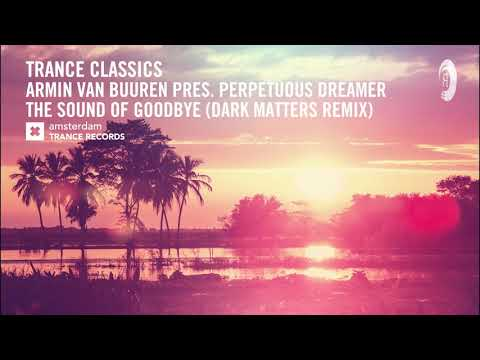 TRANCE CLASSICS: Armin van Buuren, Perpetuous Dreamer - The Sound Of Goodbye (Dark Matters Extended)