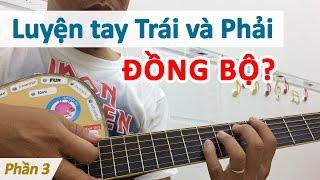 Bài 13: Đồng bộ tay trái và phải với bài tập đơn giản - Cơ bản cho người mới học đàn guitar