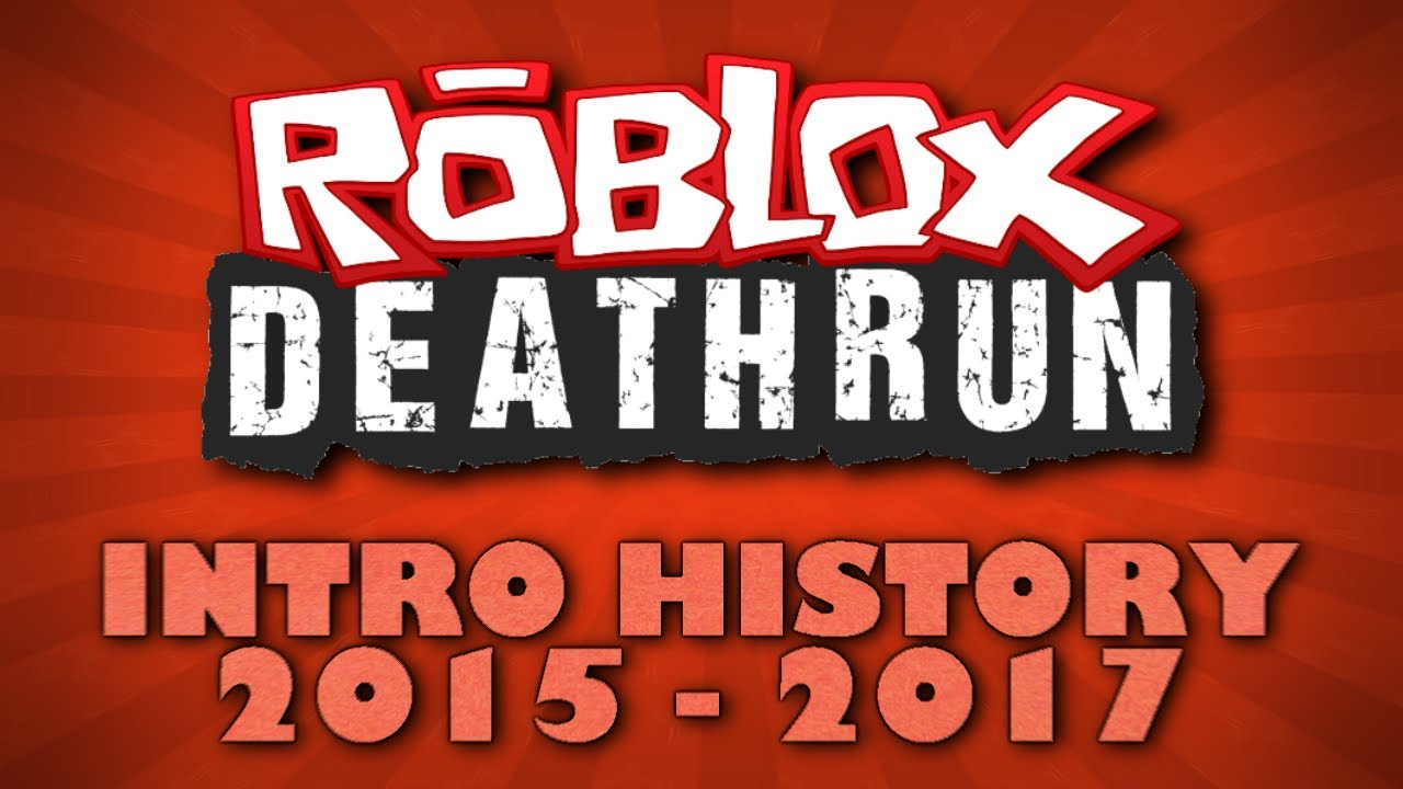 Roblox Intros Roblox Deathrun Intro History Youtube