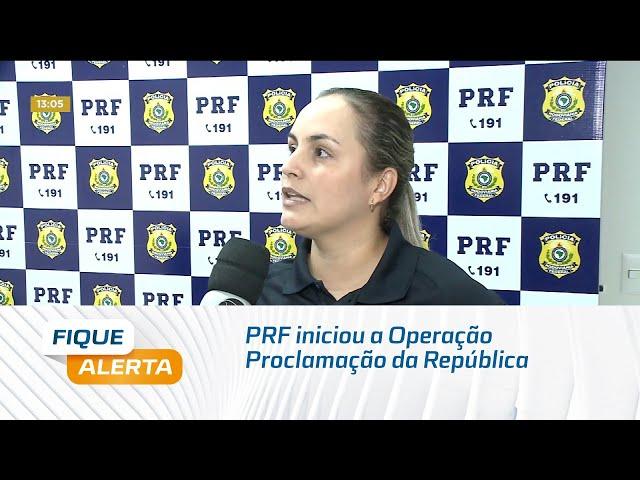 PRF iniciou a Operação Proclamação da República