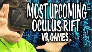 10 MOST UPCOMING & EXPECTED VR GAMES FOR OCULUS RIFT IN 2019 (BEST VR GAMES)