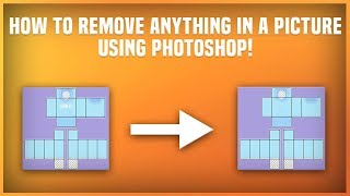 How To Remove ANYTHING In A Picture Using PHOTOSHOP!
