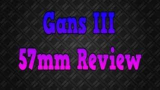 Gans III 57mm Review | TehCubeDude