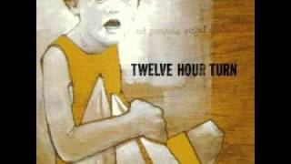 Watch Twelve Hour Turn Sleep Comes Early For You video