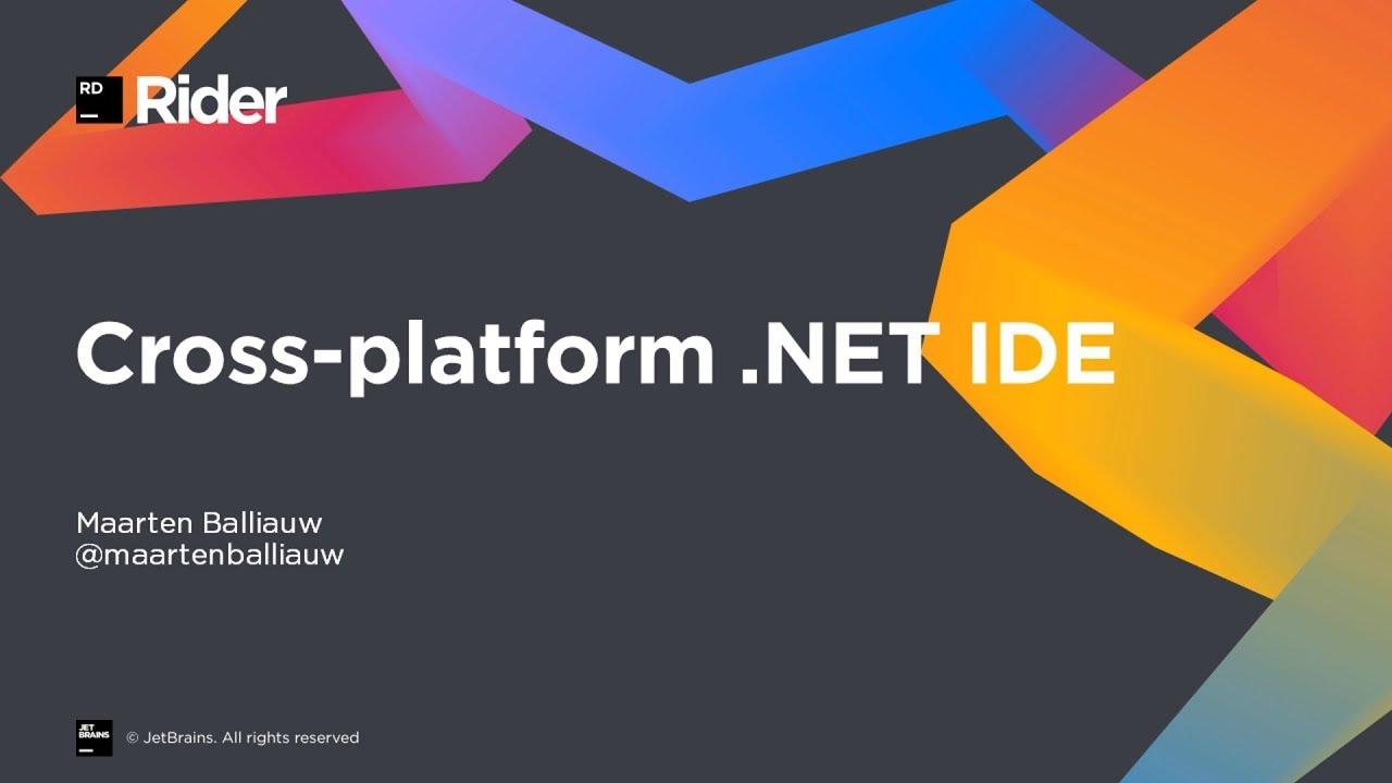 JetBrains Rider - New Cross-Platform  NET IDE Overview