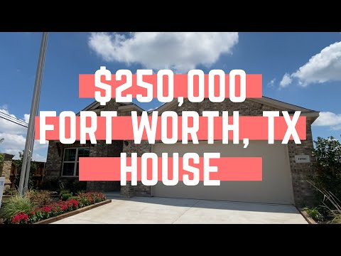 What Does A $250k House Look Like In Fort Worth, TX?