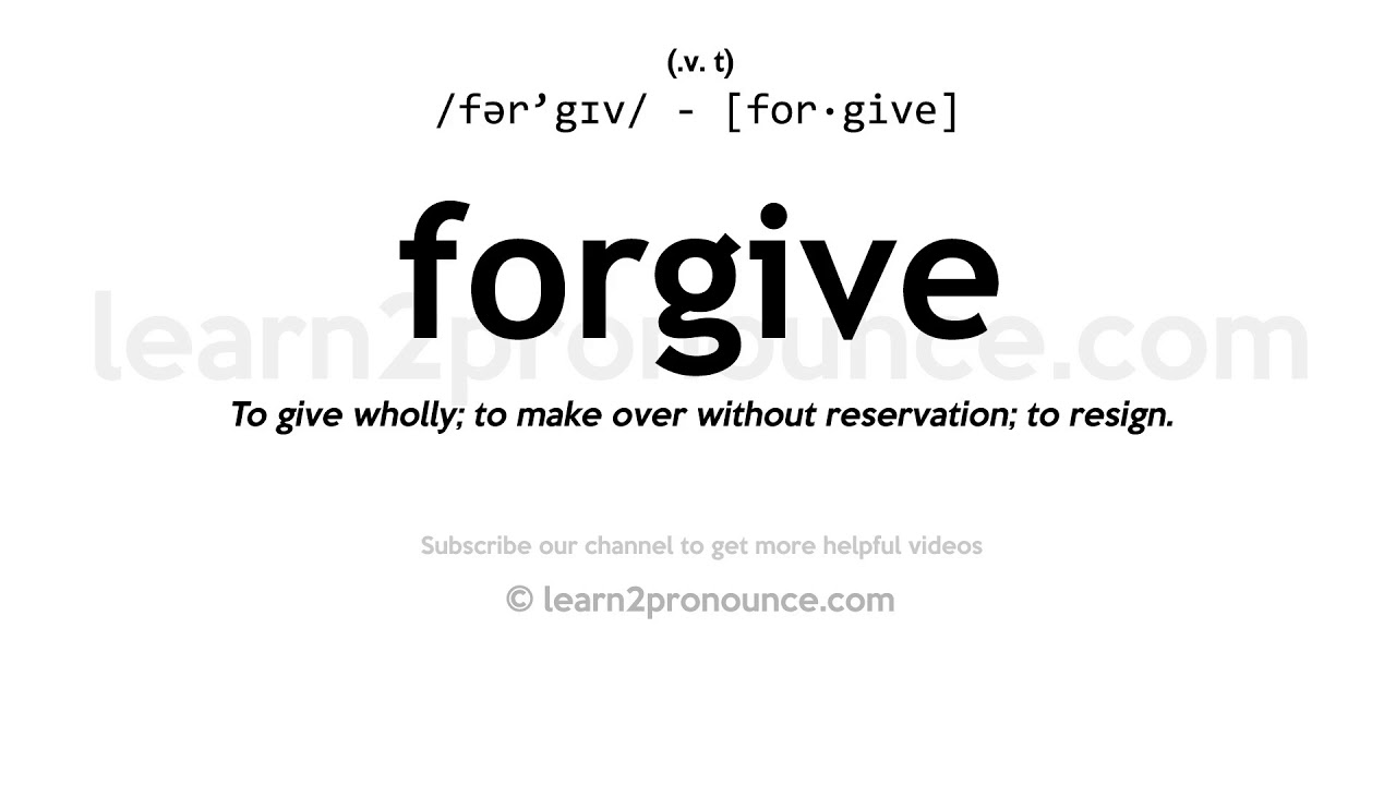How to pronounce Forgive | English pronunciation