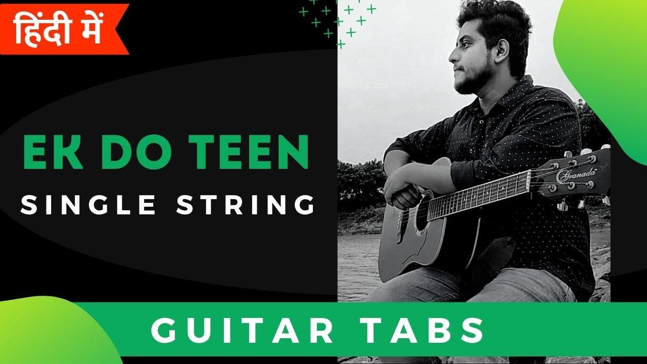 Ek Do Teen Guitar Tabs Single String Abhijeet Prasad Am, c, dm, em, f, g. ek do teen guitar tabs single string