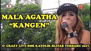 Kangen Mala Agatha D Crazy Live Smk Katolik Blitar Terbaru 2017