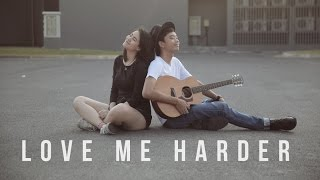 Love Me Harder - Ariana Grande | BILLbilly01 ft. Meentra Cover