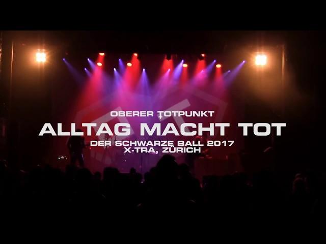 ::OT:: OBERER TOTPUNKT, ALLTAG MACHT TOT, LIVE@DER SCHWARZE BALL, ZÜRICH, 2017