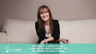 Podcast #73: 5 Stęps to Identify & Eliminate the root of Anxiety (or any mental ill-health issue)