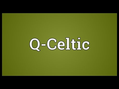 Q-Celtic Meaning