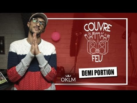 Youtube: DEMI PORTION – Freestyle COUVRE FEU sur OKLM Radio