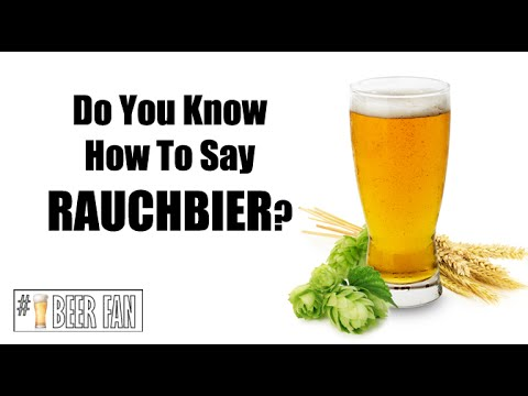 Do You Know How to Say Rauchbier?