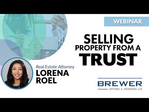 Selling Property From A Trust: California Real Estate Law Webinar Replay