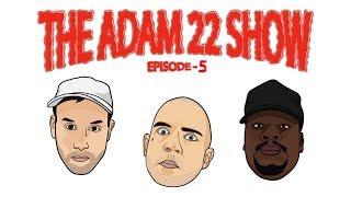 The Adam22 Show #5: 6ix9ine vs Trippie Redd