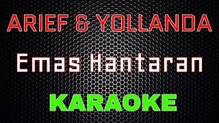 Arief & Yollanda - Emas Hantaran (Karaoke) | LMusical