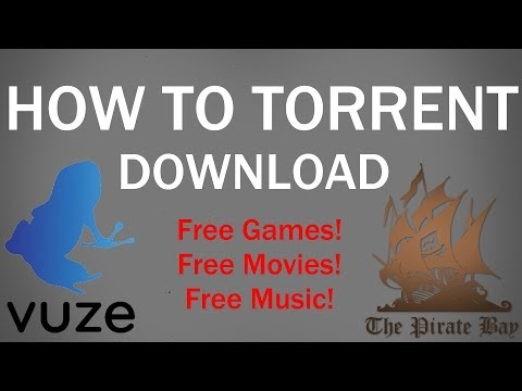 How To Torrent Download | The Pirate Bay | Free Games, Movies & Music!!!
