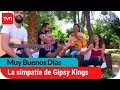 watch he video of La alegría y simpatía de Gipsy Kings | Muy buenos días