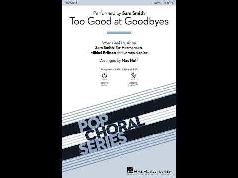 Too Good at Goodbyes (SATB) - Arranged by Mac Huff