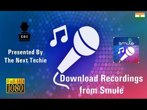 Download Smule Recordings - #TheNextTechie