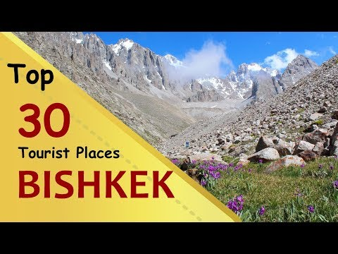 'BISHKEK' Top 30 Tourist Places | Bishkek Tourism | KYRGYZSTAN