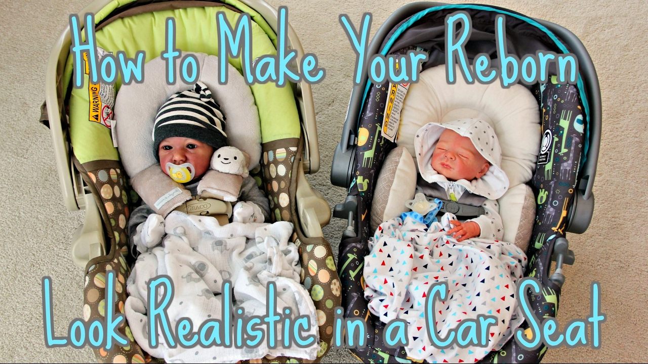 Baby Toddler Seat Tips On How To Make Your Reborn Baby Look Realistic In A