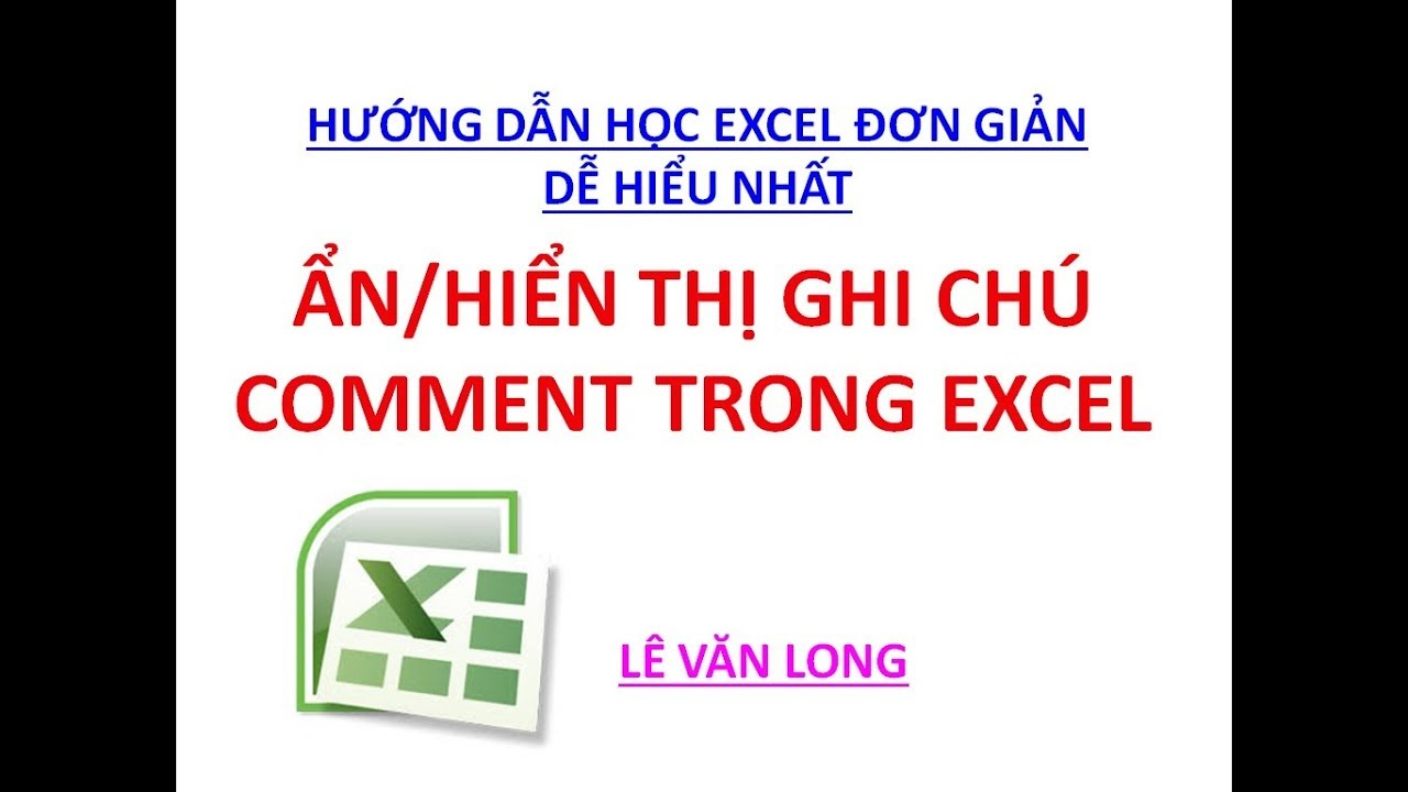 Excel cơ bản – Bài 7. Ẩn (Hiển thị) ghi chú (comment) trong Excel