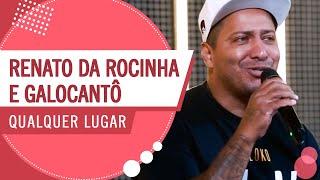FM O Dia - Qualquer Lugar - Renato da Rocinha e Galocantô (Roda de Amigos)