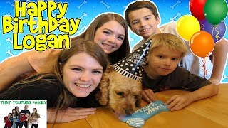 LOGAN'S BIRTHDAY - A DOG'S BIRTHDAY PARTY / That YouTub3 Family