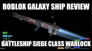 Roblox Galaxy Ship Review: Battleship Siege Class Warlock HD Edition
