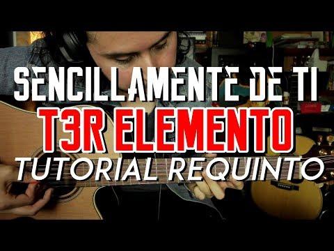 Sencillamente de Ti  T3r Elemento  Tutorial  REQUINTO  Como tocar en Guitarra