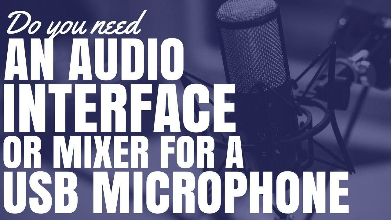 do you need an audio interface or mixer for a usb microphone youtube. Black Bedroom Furniture Sets. Home Design Ideas