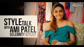 Style Talk with Celebrity Stylist Ami Patel