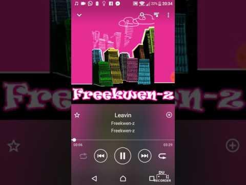 Freekwen- z - leavin