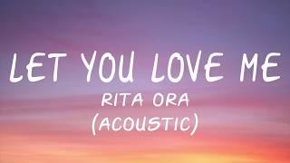 Rita Ora - Let You Love Me (Acoustic) - (Lyric/Lyrics Video) Video