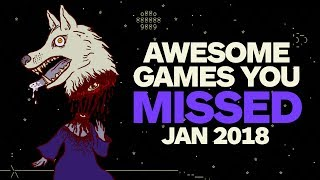 12 Awesome Games You Missed This Month (January 2018)