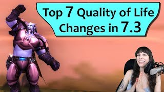 Top 7 Quality of Life Changes in WoW 7.3