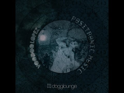 Finest Deep House 2013 at Dogglounge radio: Voodoo Lopez - Positronic Music